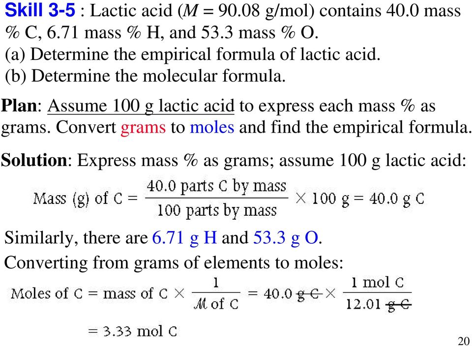 Plan: Assume 100 g lactic acid to express each mass % as grams.