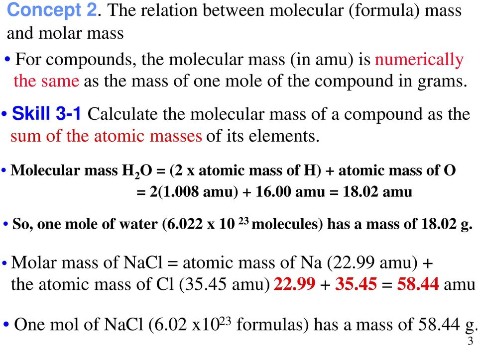 compound in grams. Skill 3-1 Calculate the molecular mass of a compound as the sum of the atomic masses of its elements.