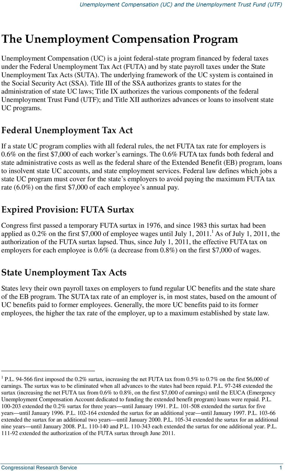 Title III of the SSA authorizes grants to states for the administration of state UC laws; Title IX authorizes the various components of the federal Unemployment Trust Fund (UTF); and Title XII