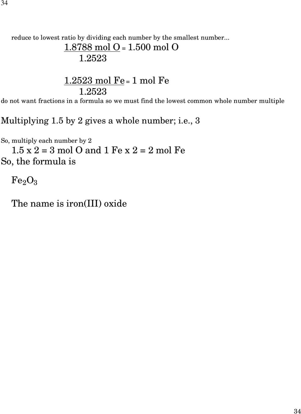 2523 do not want fractions in a formula so we must find the lowest common whole number multiple