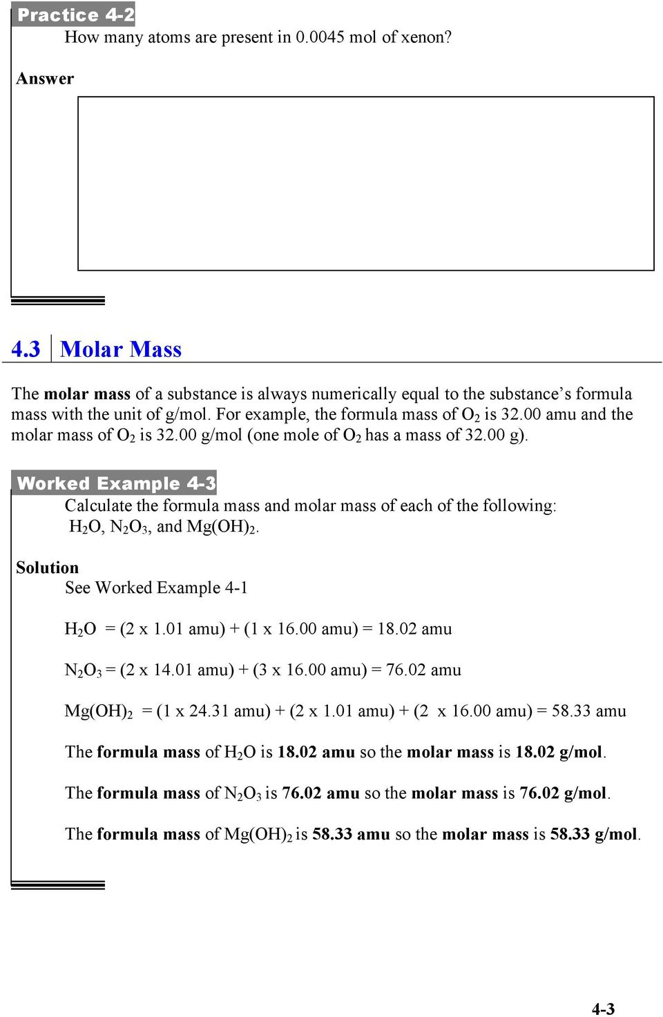 00 amu and the molar mass of O 2 is 32.00 g/mol (one mole of O 2 has a mass of 32.00 g).