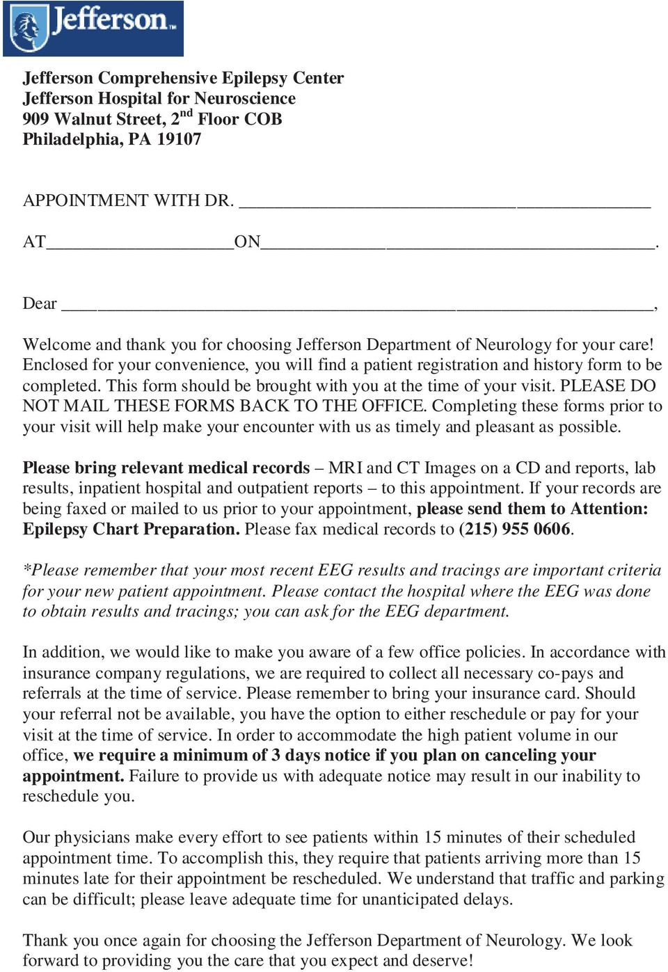 This form should be brought with you at the time of your visit. PLEASE DO NOT MAIL THESE FORMS BACK TO THE OFFICE.