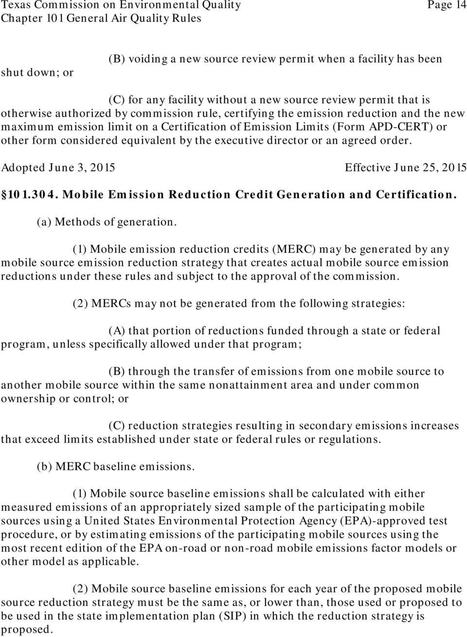 by the executive director or an agreed order. Adopted June 3, 2015 Effective June 25, 2015 101.304. Mobile Emission Reduction Credit Generation and Certification. (a) Methods of generation.