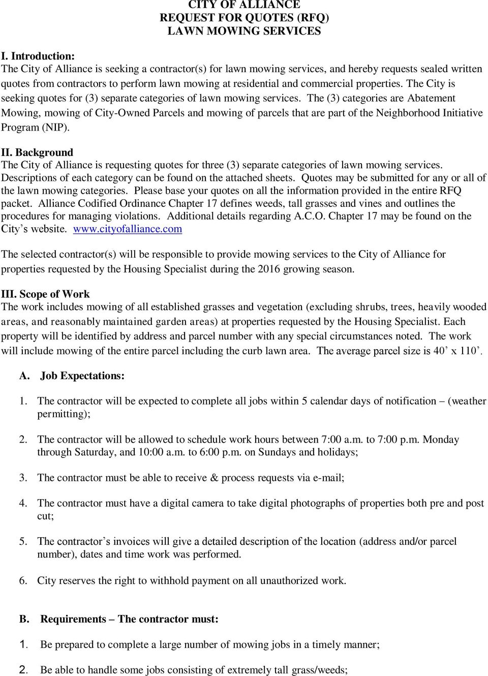 properties. The City is seeking quotes for (3) separate categories of lawn mowing services.
