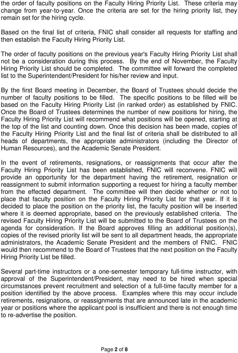Based on the final list of criteria, FNIC shall consider all requests for staffing and then establish the Faculty Hiring Priority List.