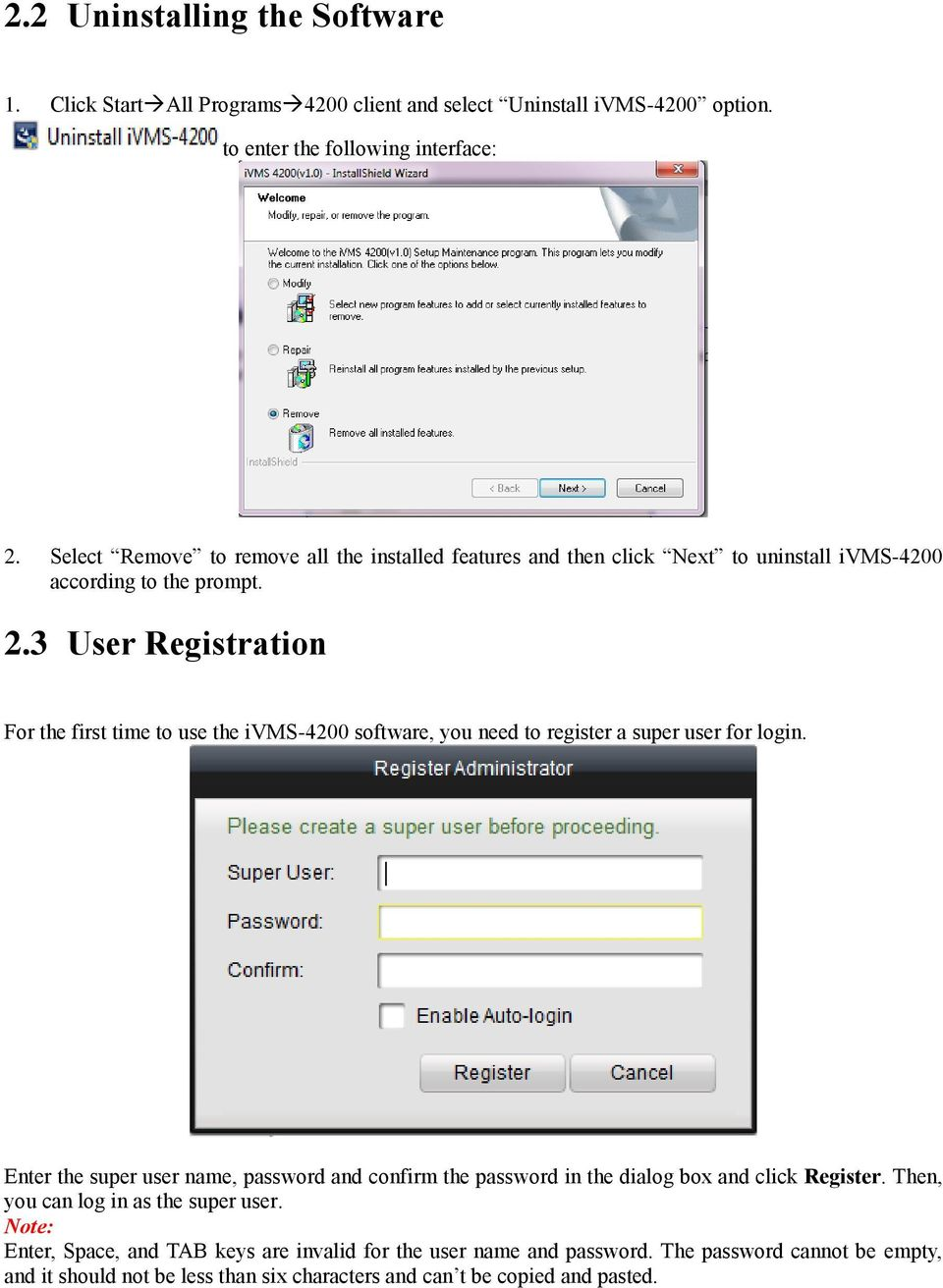 3 User Registration For the first time to use the ivms-4200 software, you need to register a super user for login.
