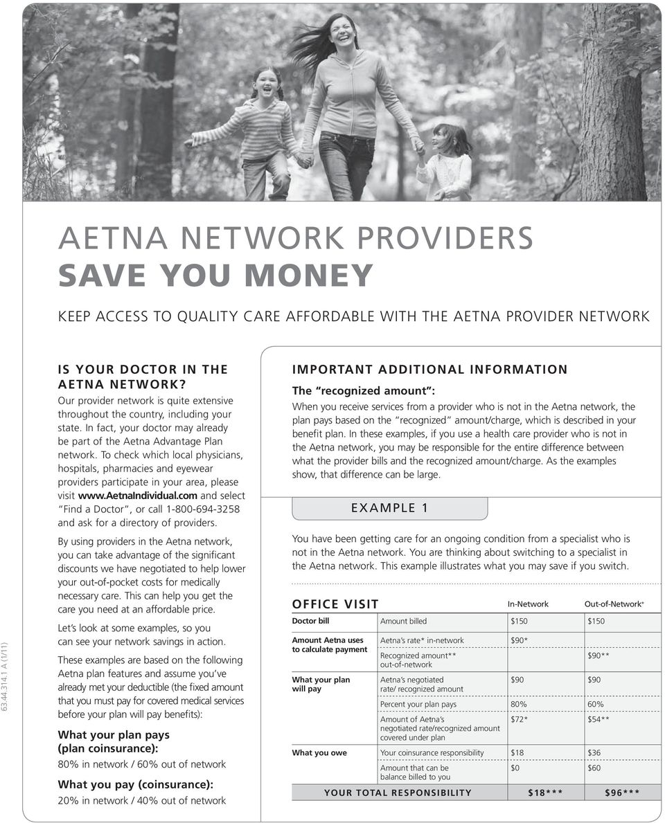 To check which local physicians, hospitals, pharmacies and eyewear providers participate in your area, please visit www.aetna.
