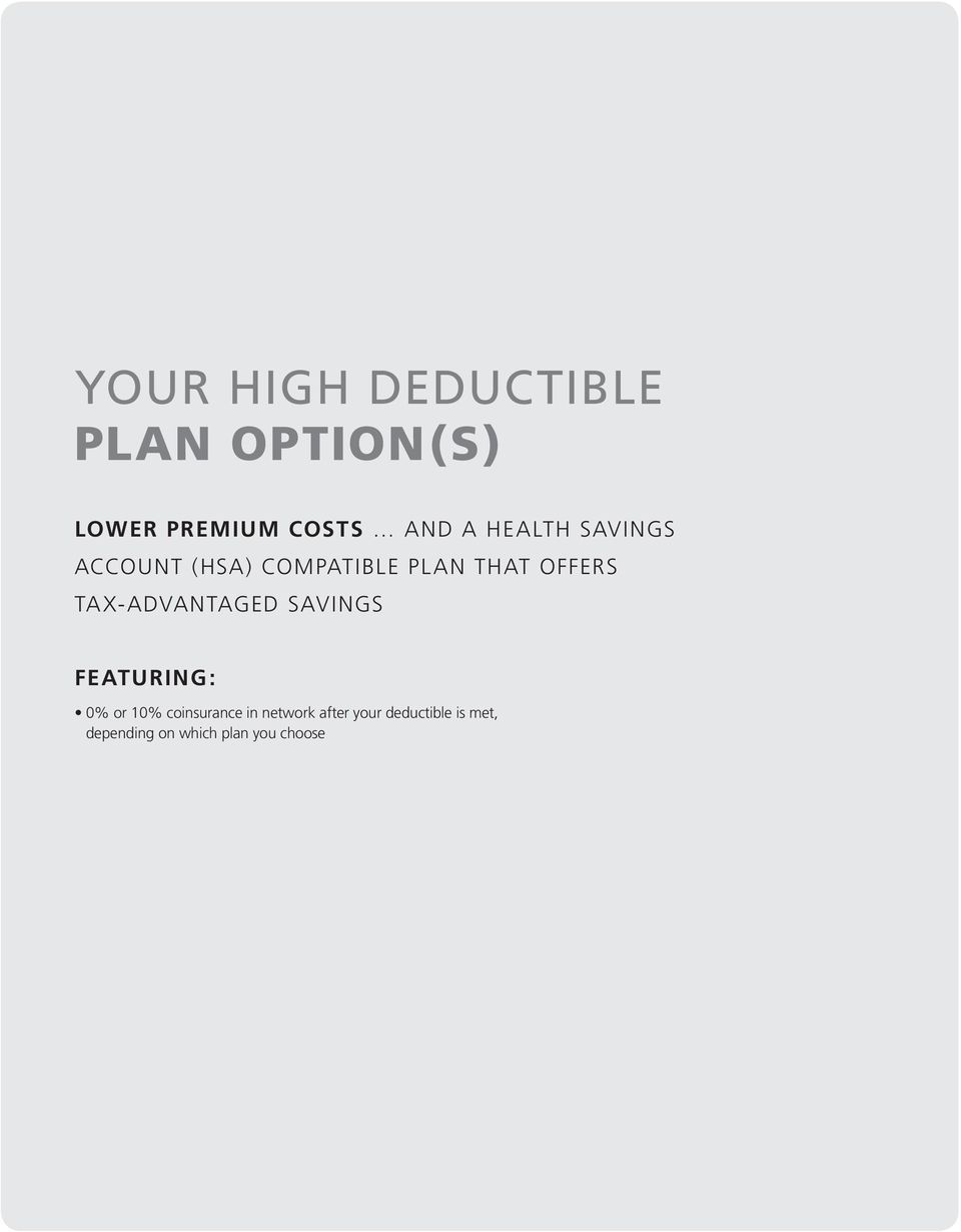 TAX-ADVANTAGED SAVINGS FEATURING: 0% or 10% coinsurance in