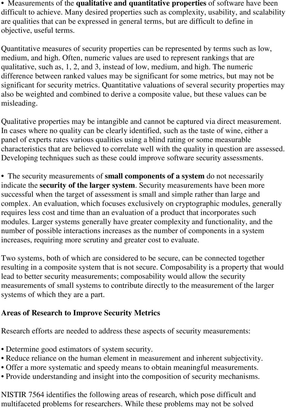 Quantitative measures of security properties can be represented by terms such as low, medium, and high.