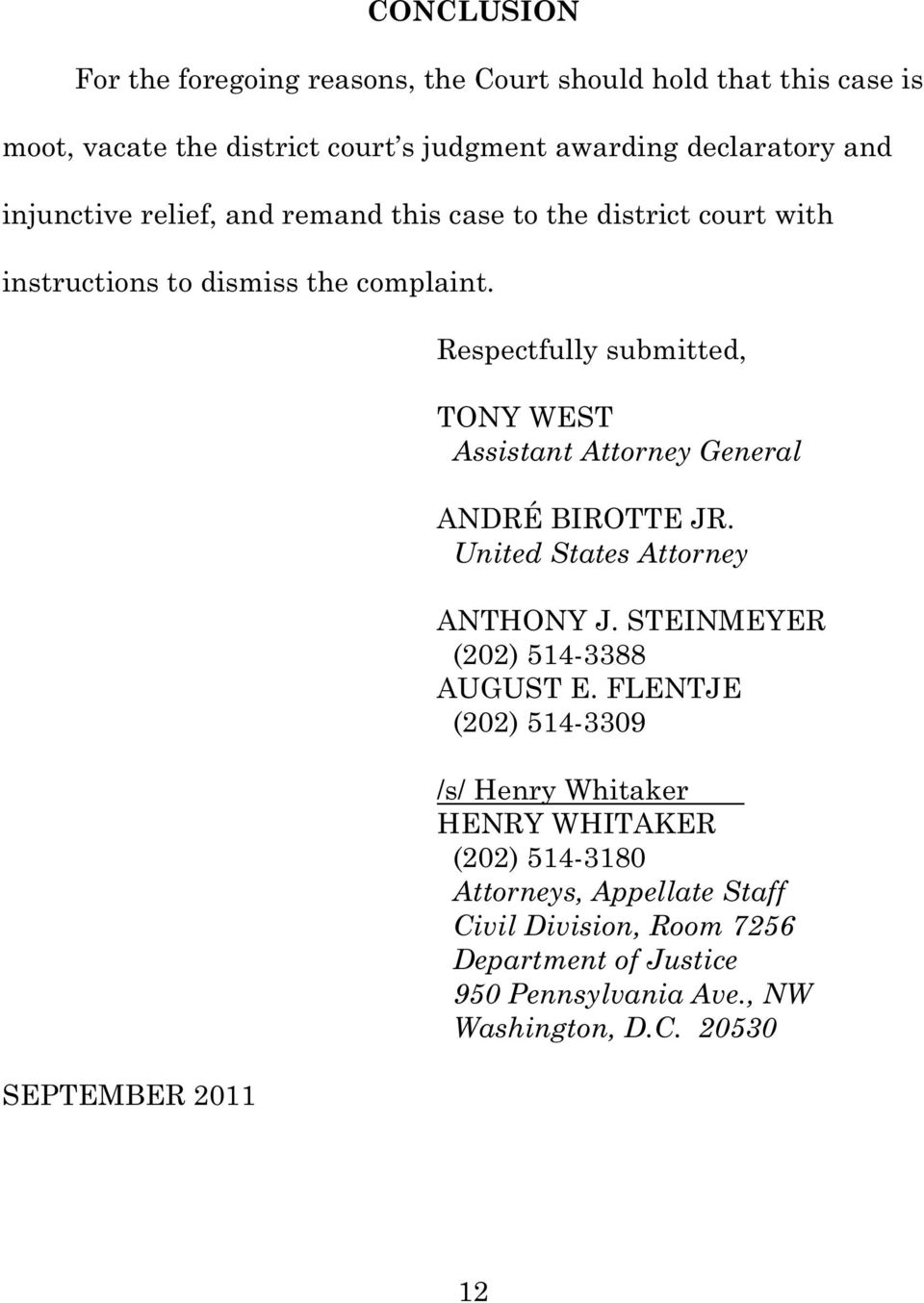 SEPTEMBER 2011 Respectfully submitted, TONY WEST Assistant Attorney General ANDRÉ BIROTTE JR. United States Attorney ANTHONY J.