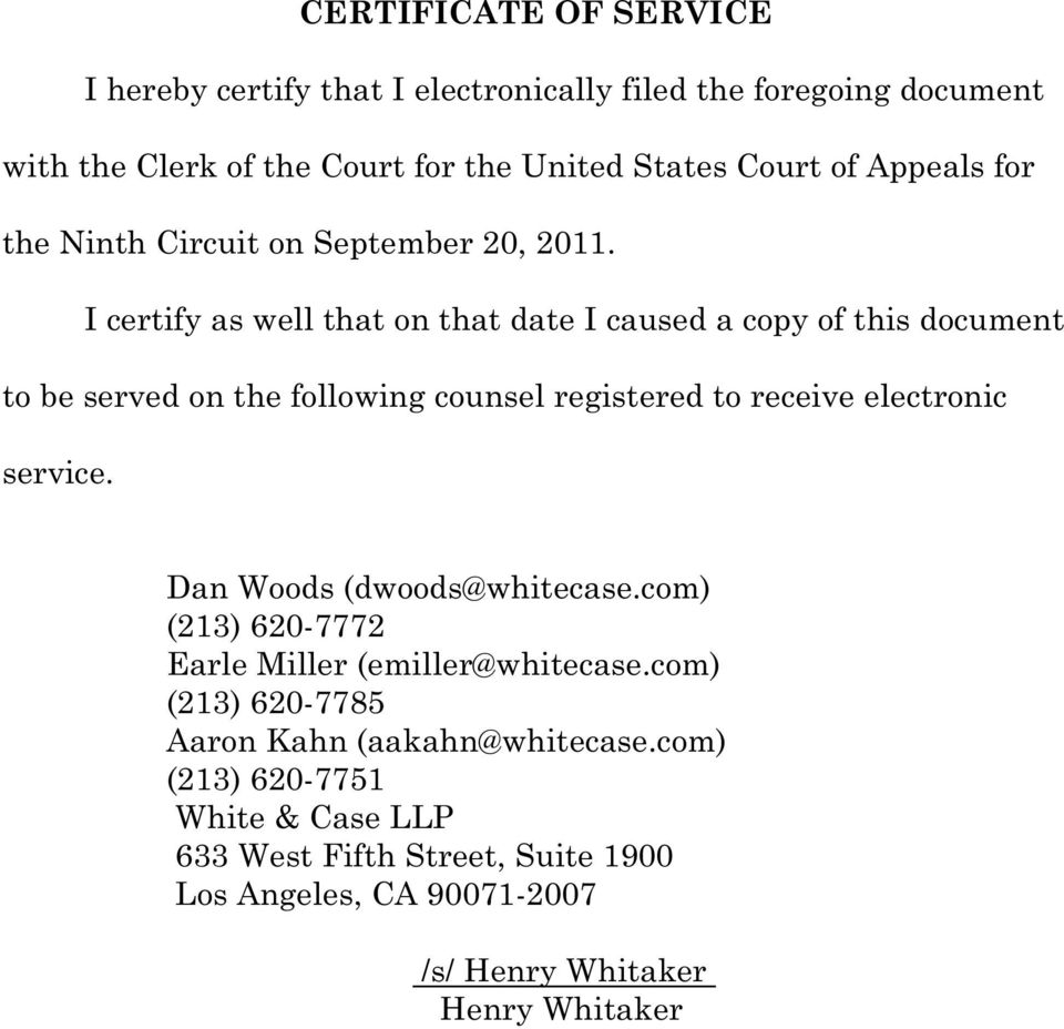 I certify as well that on that date I caused a copy of this document to be served on the following counsel registered to receive electronic service.