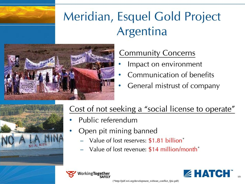 to operate Public referendum Open pit mining banned Value of lost reserves: $1.