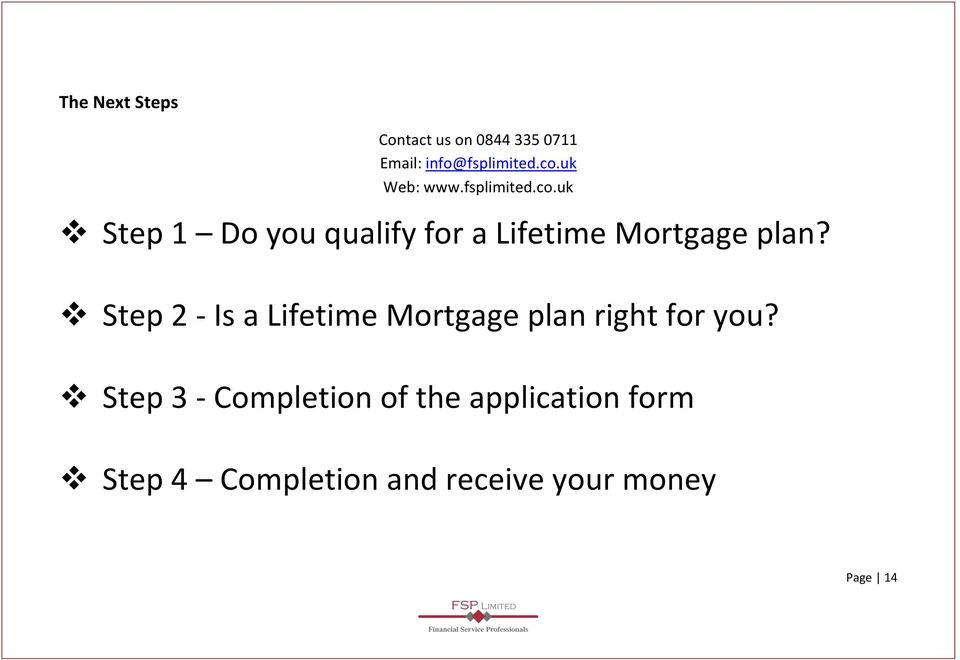 uk Step 1 Do you qualify for a Lifetime Mortgage plan?