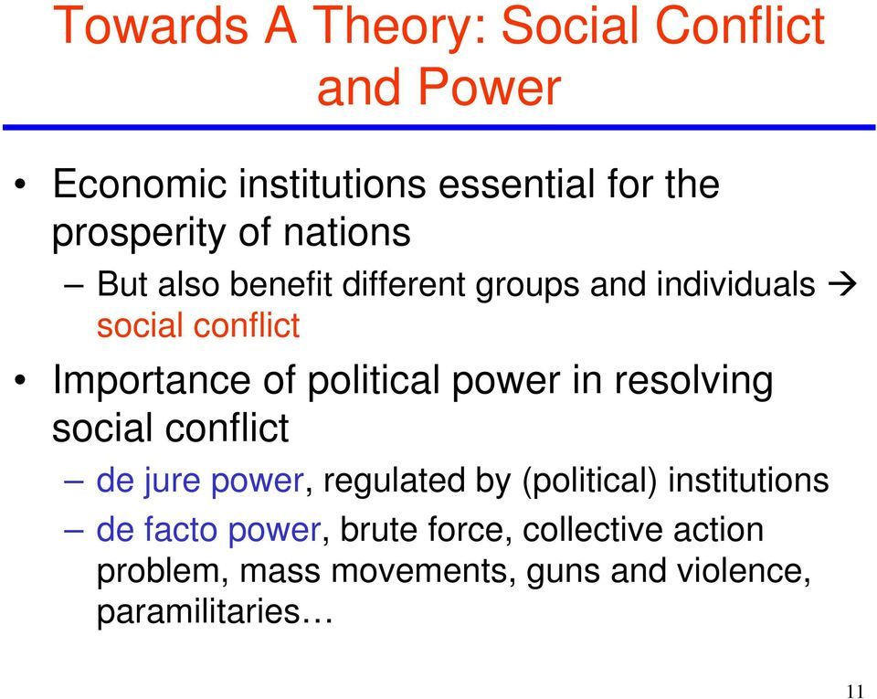 power in resolving social conflict de jure power, regulated by (political) institutions de facto