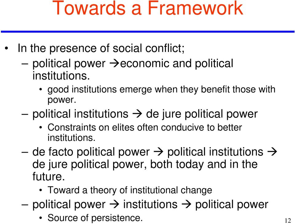 political institutions de jure political power Constraints on elites often conducive to better institutions.
