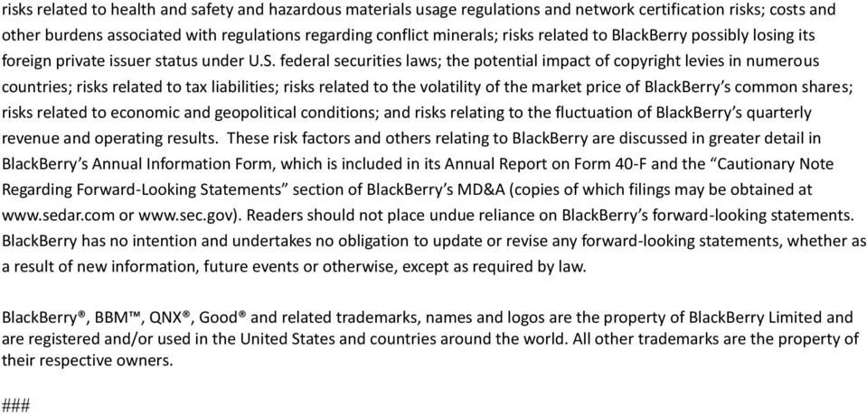 federal securities laws; the potential impact of copyright levies in numerous countries; risks related to tax liabilities; risks related to the volatility of the market price of BlackBerry s common