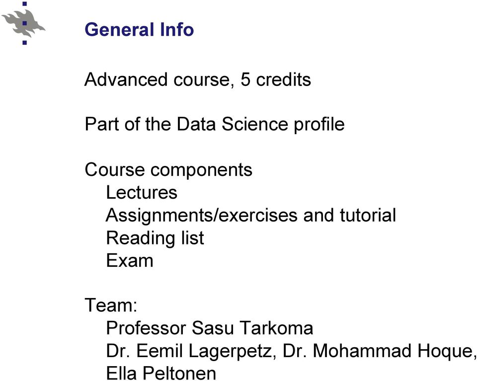 Assignments/exercises and tutorial Reading list Exam Team: