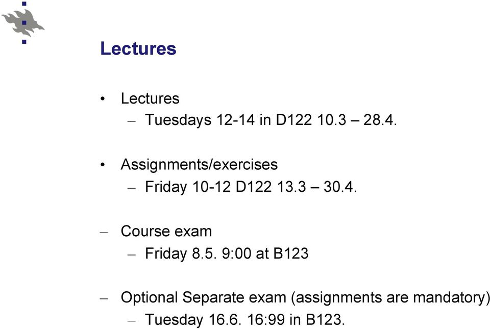 Assignments/exercises Friday 10-12 D122 13.3 30.4.