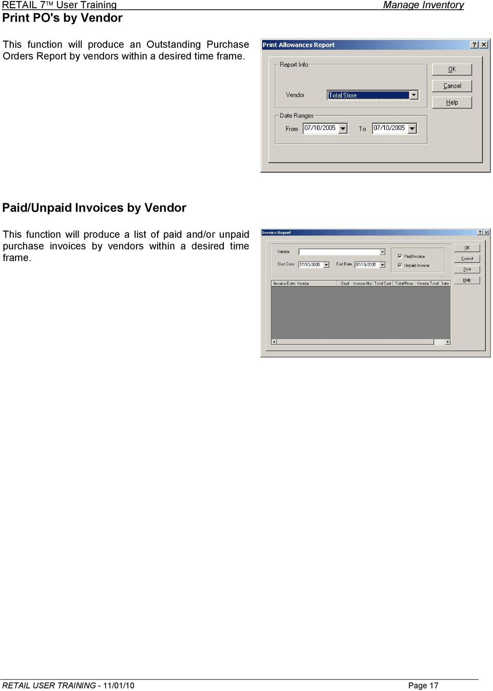 Paid/Unpaid Invoices by Vendor This function will produce a list of paid