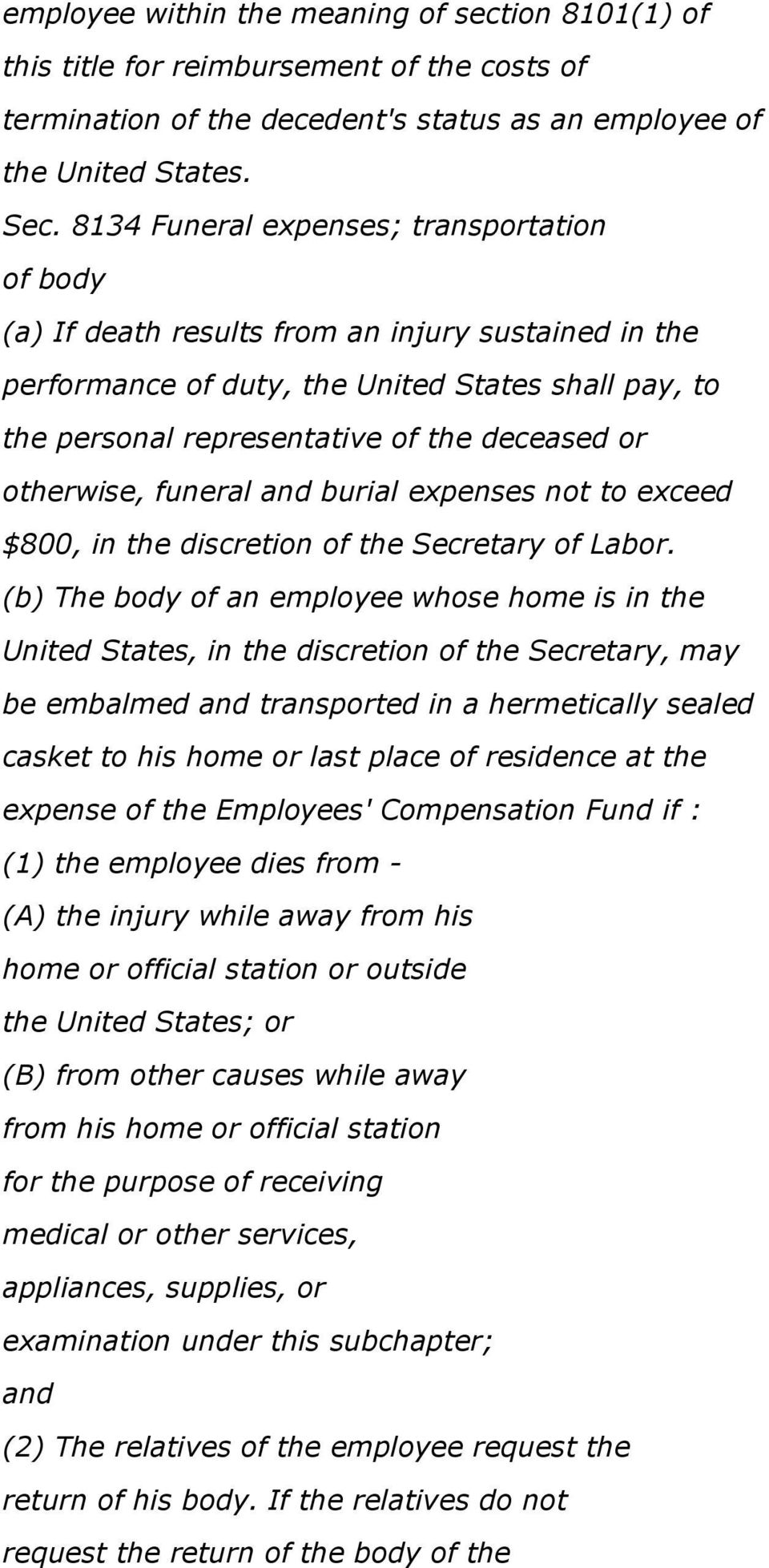 otherwise, funeral and burial expenses not to exceed $800, in the discretion of the Secretary of Labor.