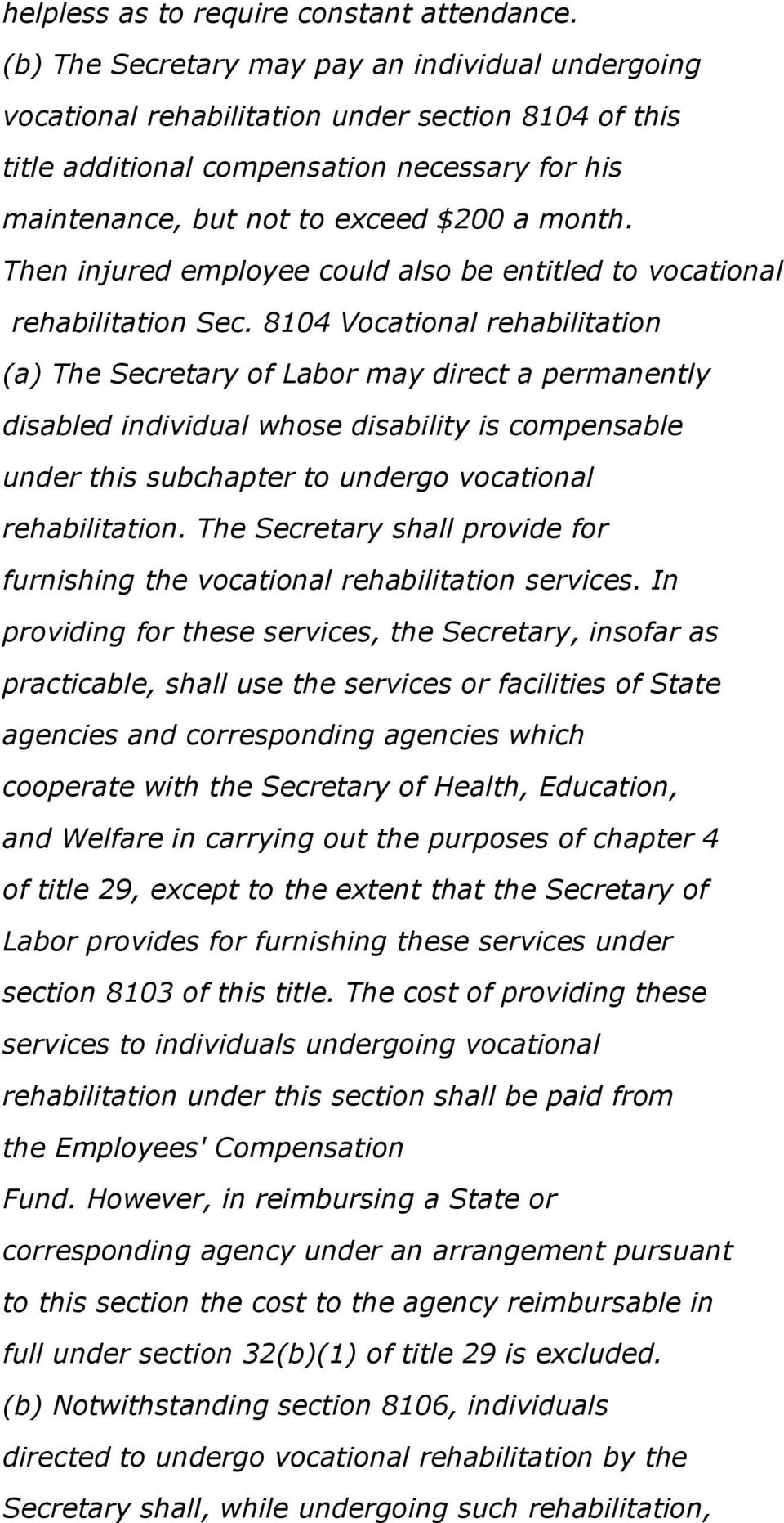 Then injured employee could also be entitled to vocational rehabilitation Sec.