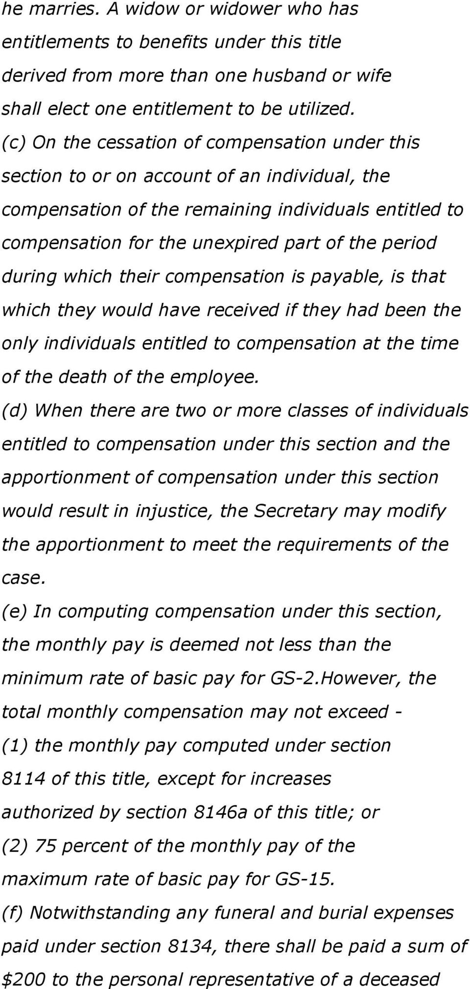 during which their compensation is payable, is that which they would have received if they had been the only individuals entitled to compensation at the time of the death of the employee.