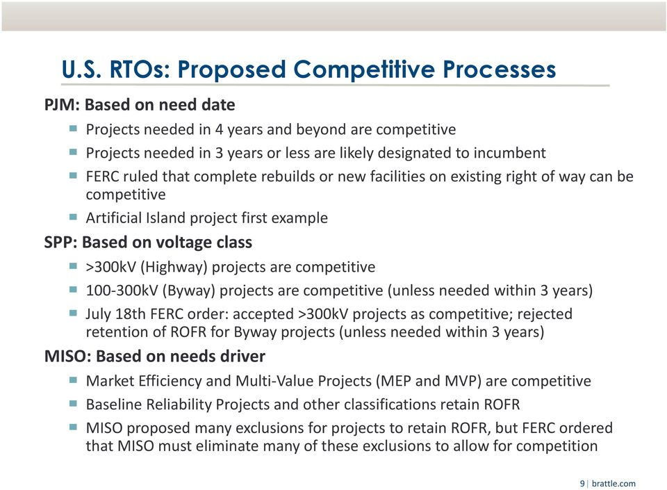 competitive 100 300kV (Byway) projects are competitive (unless needed within 3 years) July 18th FERC order: accepted >300kV projects as competitive; rejected retention of ROFR for Byway projects