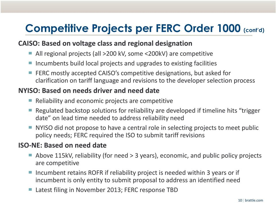 NYISO: Based on needs driver and need date Reliability and economic projects are competitive Regulated backstop solutions for reliability are developed if timeline hits trigger date on lead time