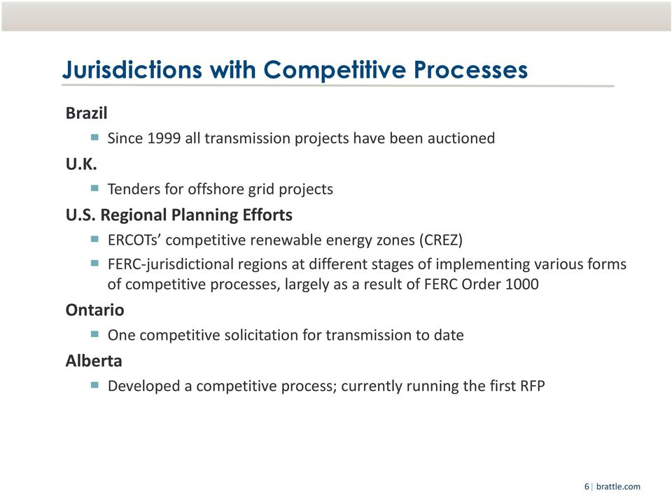 Ontario Alberta ERCOTs competitive renewable energy zones (CREZ) FERC jurisdictional regions at different stages of implementing