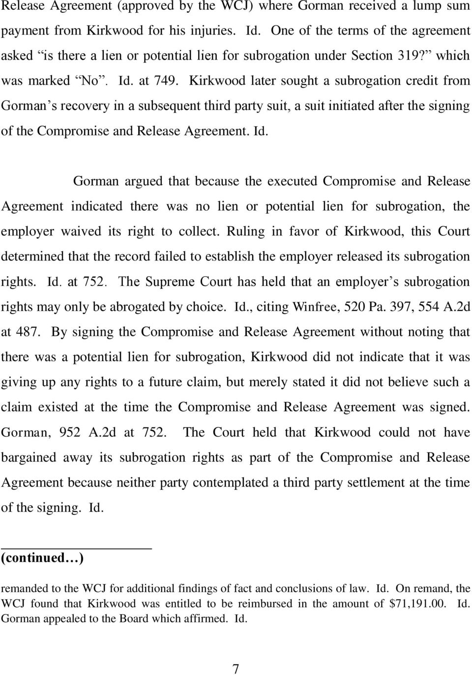 Kirkwood later sought a subrogation credit from Gorman s recovery in a subsequent third party suit, a suit initiated after the signing of the Compromise and Release Agreement. Id.