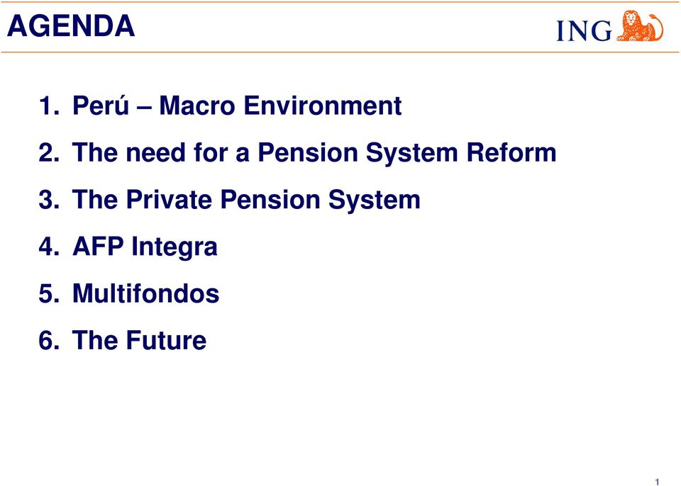 3. The Private Pension System 4.