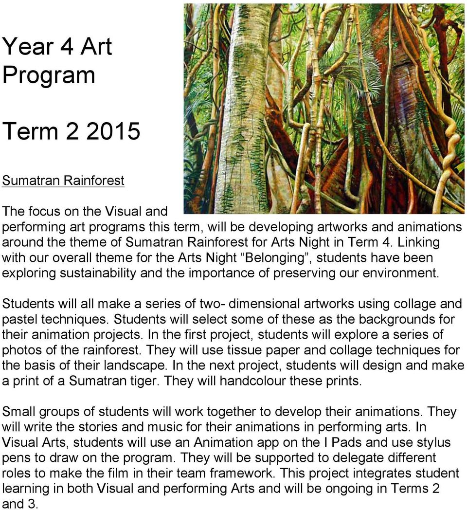 Students will all make a series of two- dimensional artworks using collage and pastel techniques. Students will select some of these as the backgrounds for their animation projects.