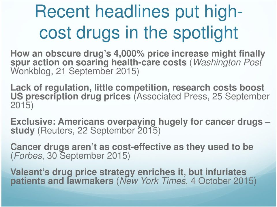 25 September 2015) Exclusive: Americans overpaying hugely for cancer drugs study (Reuters, 22 September 2015) Cancer drugs aren t as cost-effective as
