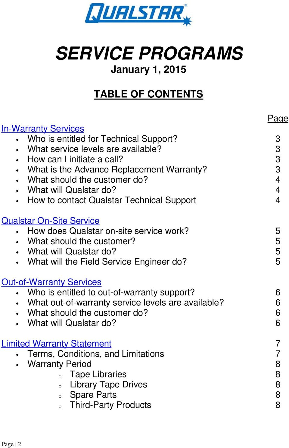 4 How to contact Qualstar Technical Support 4 Qualstar On-Site Service How does Qualstar on-site service work? 5 What should the customer? 5 What will Qualstar do?