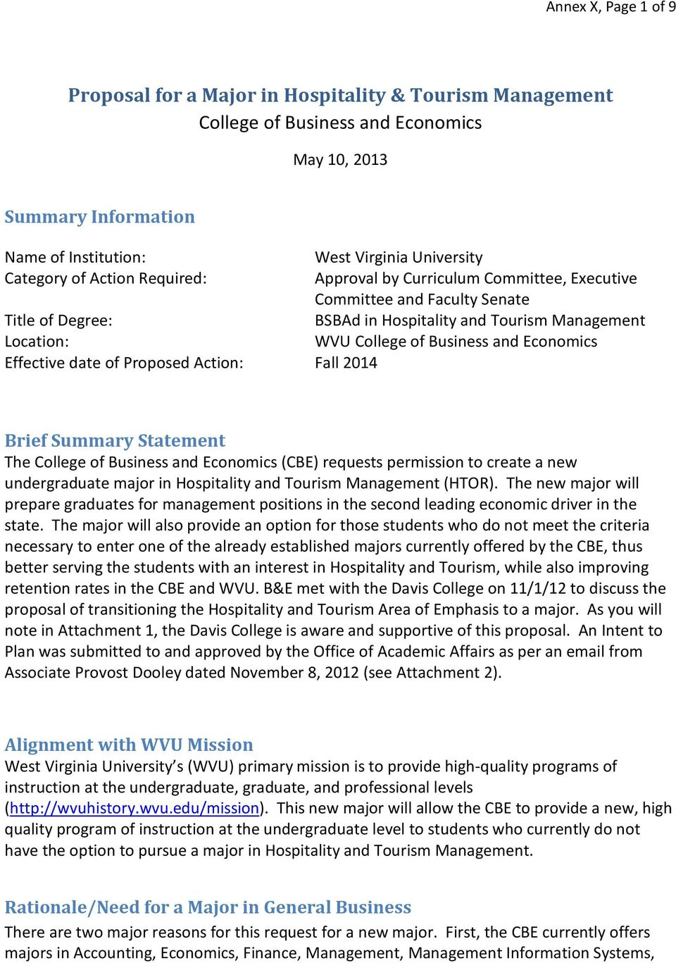 Economics Effective date of Proposed Action: Fall 2014 Brief Summary Statement The College of Business and Economics (CBE) requests permission to create a new undergraduate major in Hospitality and