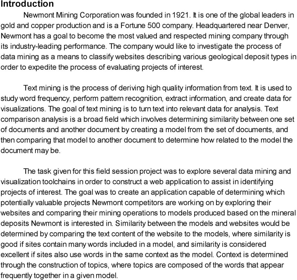 The company would like to investigate the process of data mining as a means to classify websites describing various geological deposit types in order to expedite the process of evaluating projects of