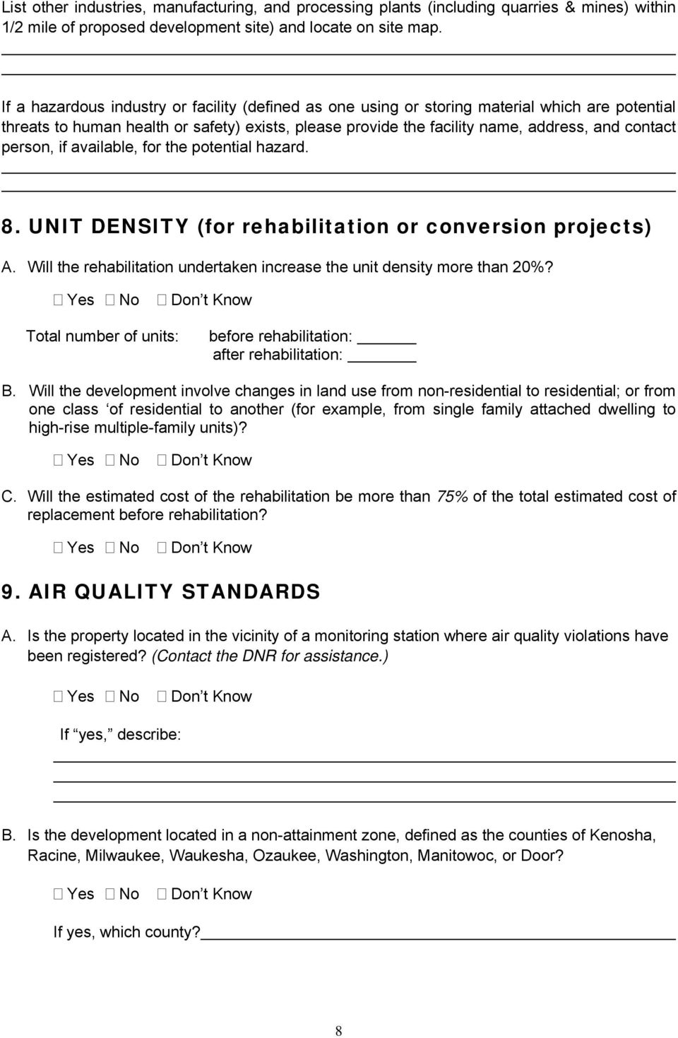 person, if available, for the potential hazard. 8. UNIT DENSITY (for rehabilitation or conversion projects) A. Will the rehabilitation undertaken increase the unit density more than 20%?