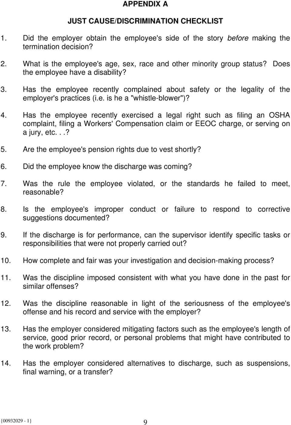 "Has the employee recently complained about safety or the legality of the employer's practices (i.e. is he a ""whistle-blower"")? 4."