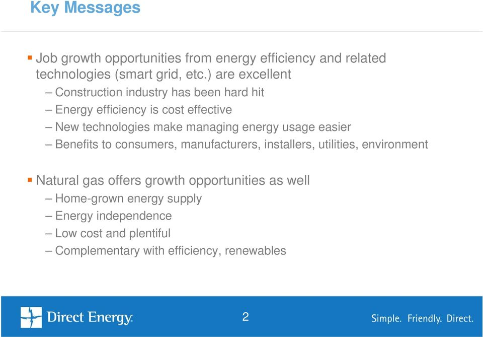 managing energy usage easier Benefits to consumers, manufacturers, installers, utilities, environment Natural gas