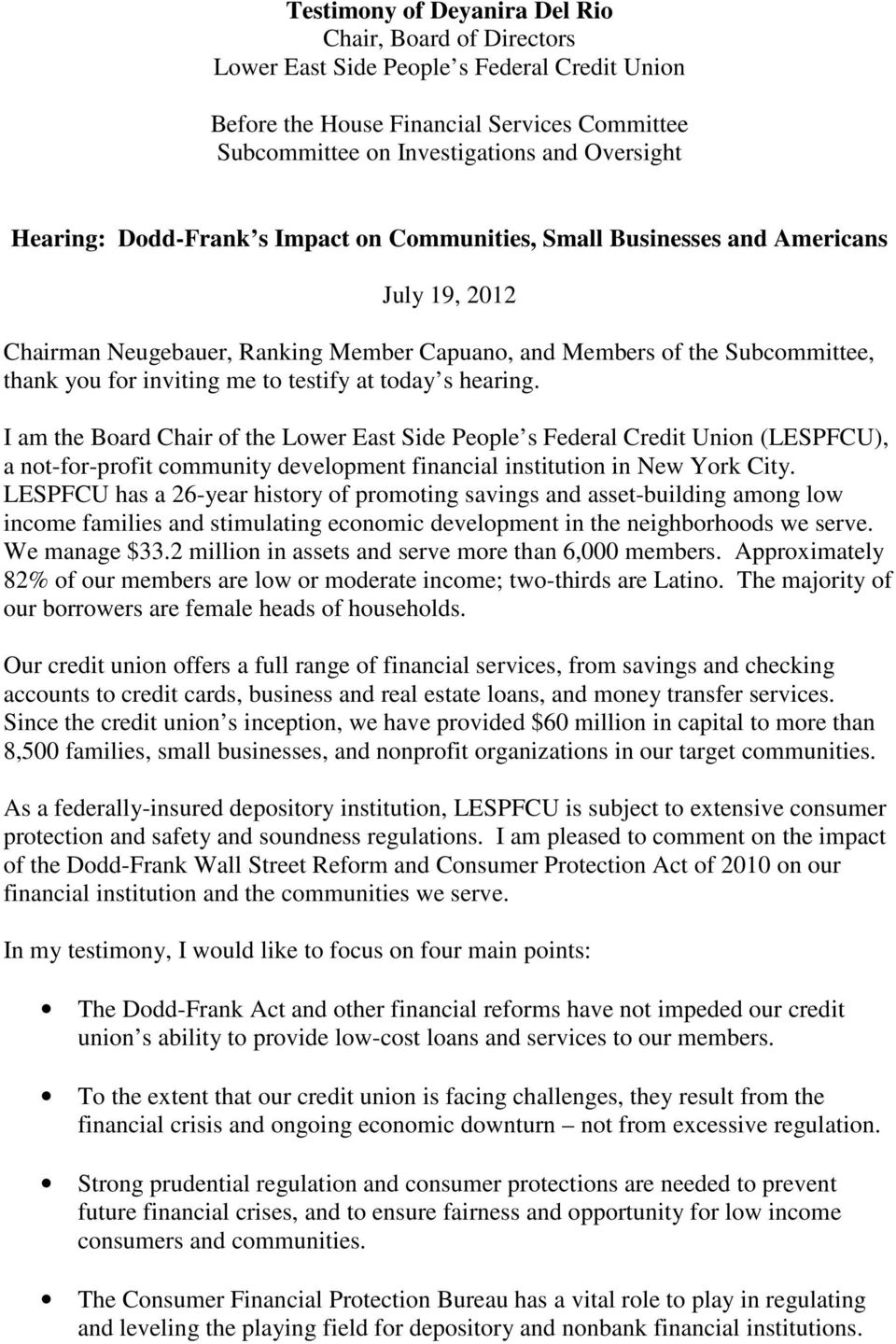 testify at today s hearing. I am the Board Chair of the Lower East Side People s Federal Credit Union (LESPFCU), a not-for-profit community development financial institution in New York City.