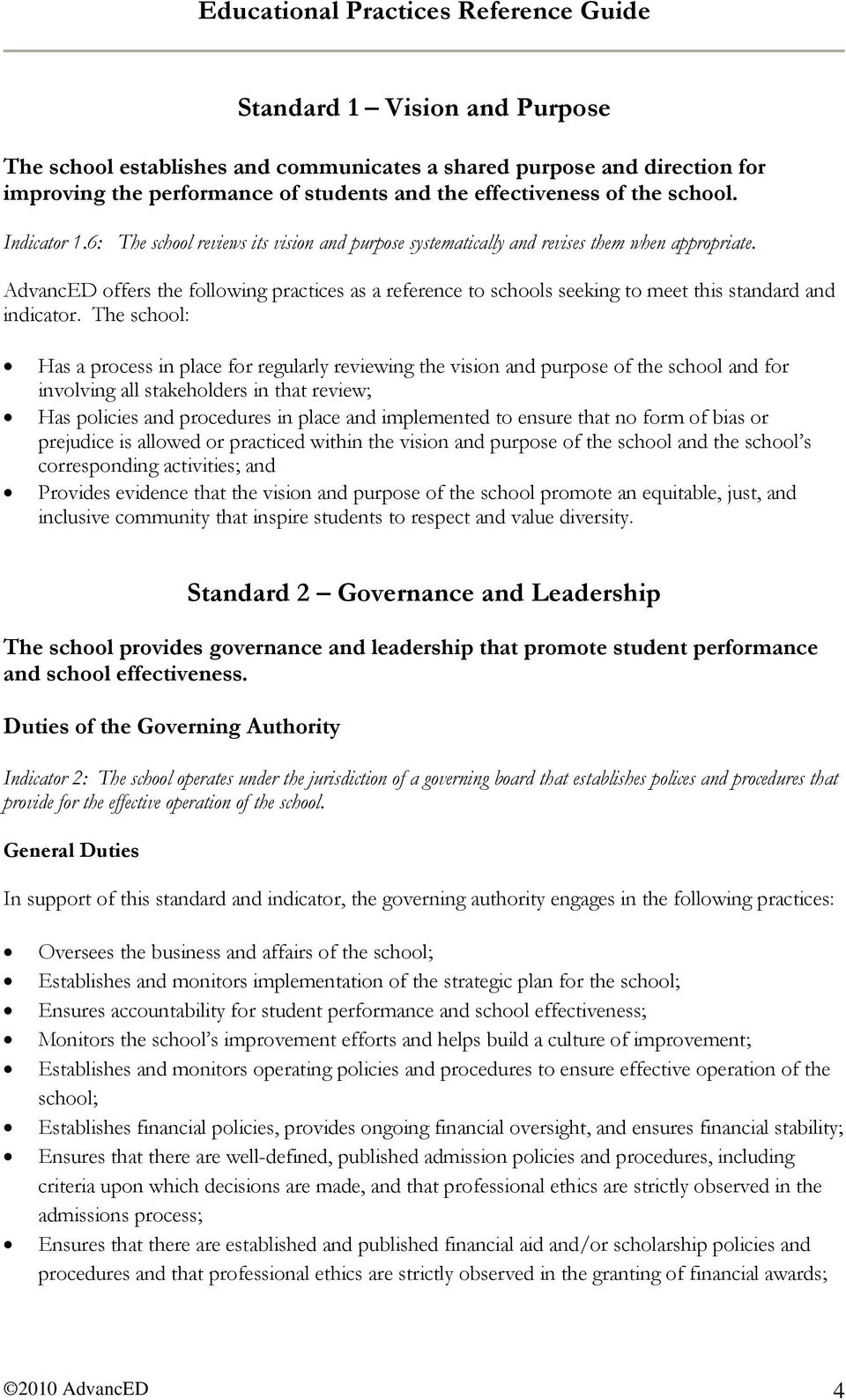 AdvancED offers the following practices as a reference to schools seeking to meet this standard and indicator.
