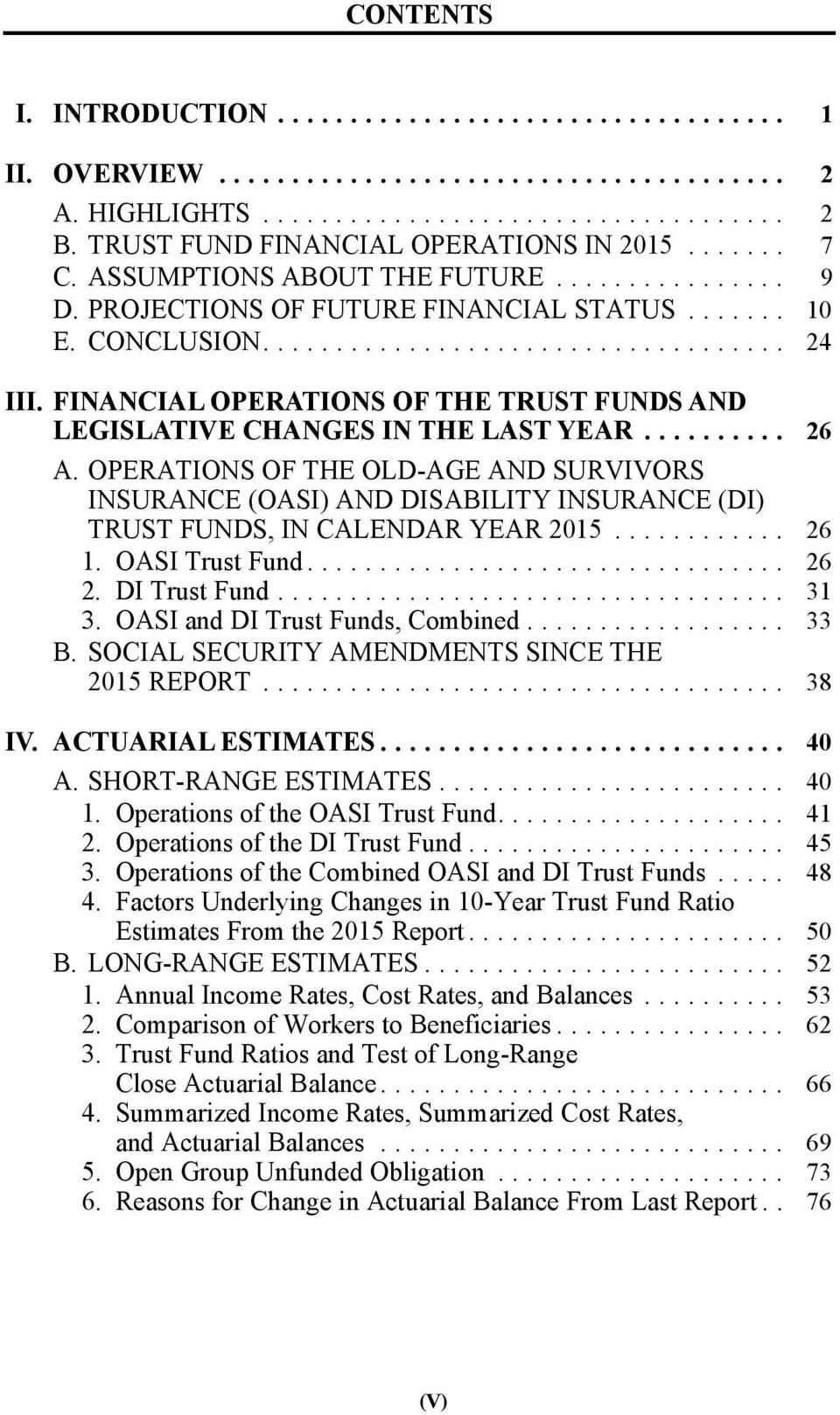 FINANCIAL OPERATIONS OF THE TRUST FUNDS AND LEGISLATIVE CHANGES IN THE LAST YEAR.......... 26 A.