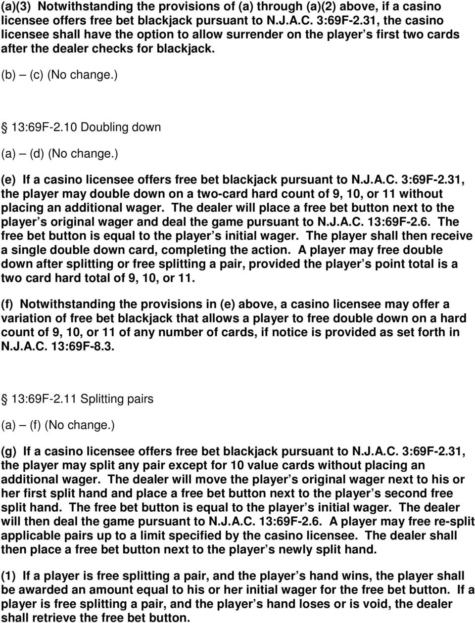 10 Doubling down (a) (d) (No change.) (e) If a casino licensee offers free bet blackjack pursuant to N.J.A.C. 3:69F-2.