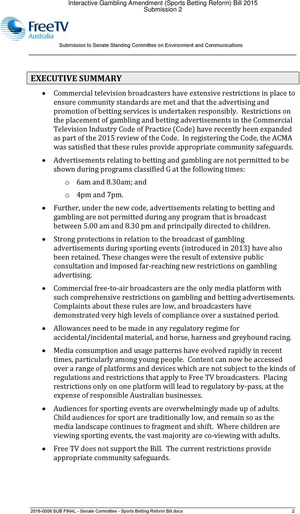 Restrictions on the placement of gambling and betting advertisements in the Commercial Television Industry Code of Practice (Code) have recently been expanded as part of the 2015 review of the Code.