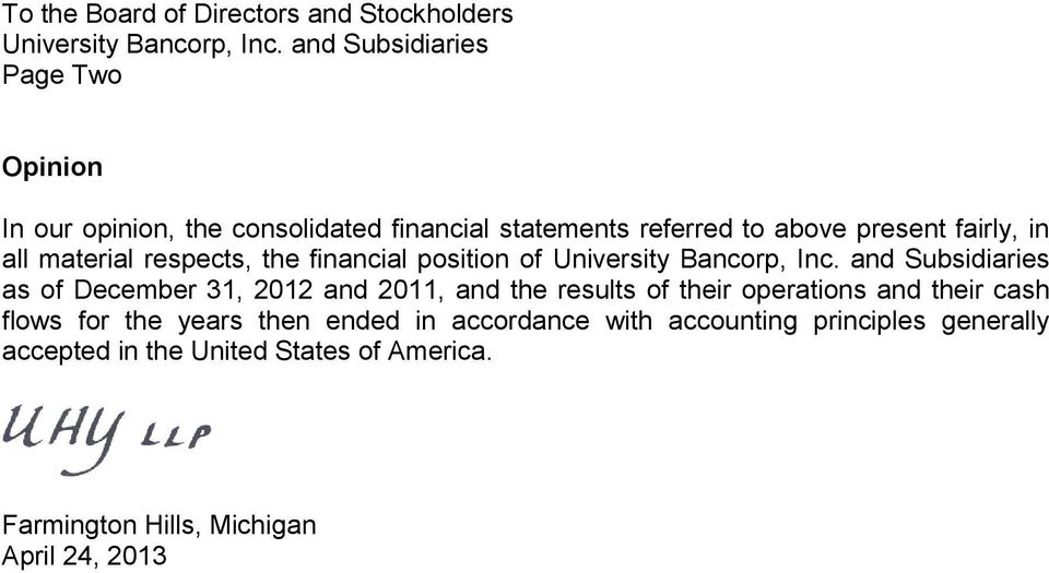 all material respects, the financial position of University Bancorp, Inc.