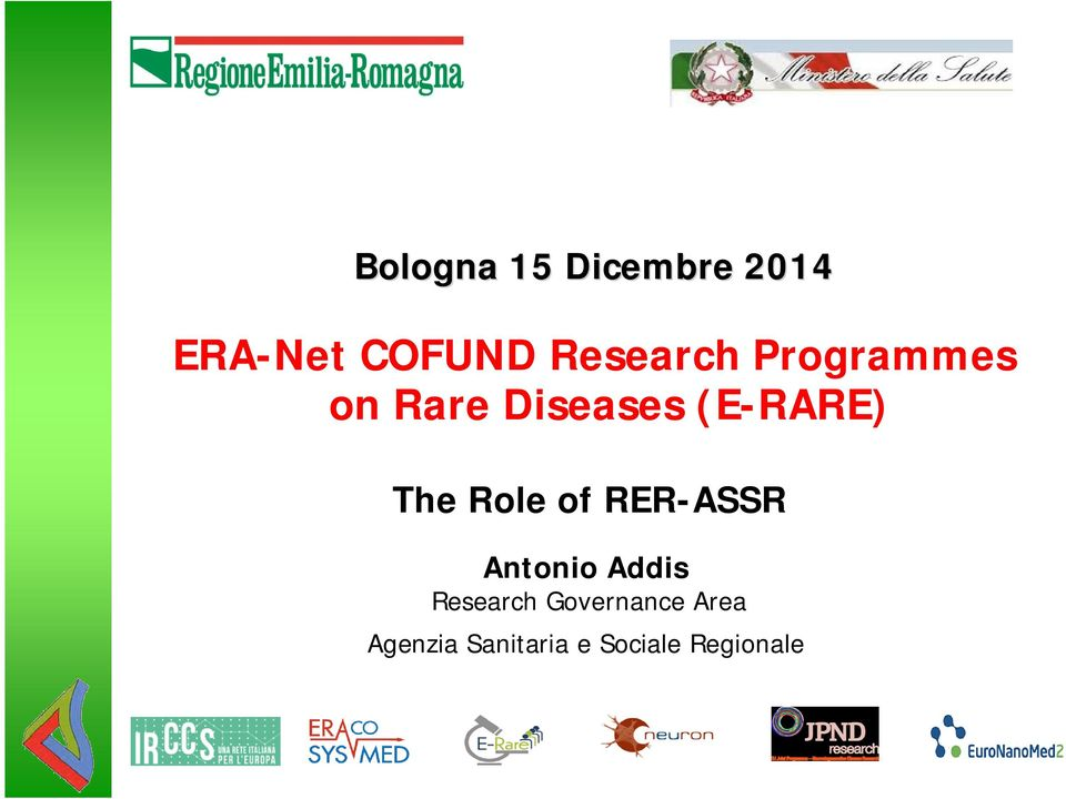 The Role of RER-ASSR Antonio Addis Research