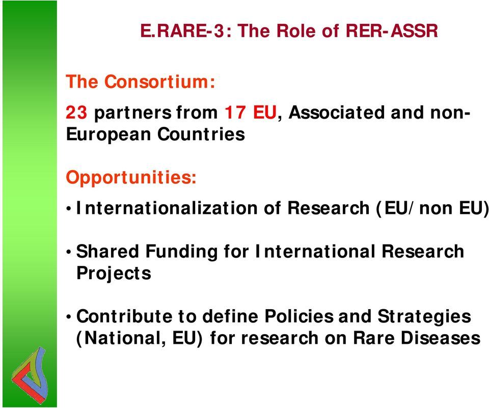 Research (EU/non EU) Shared Funding for International Research Projects