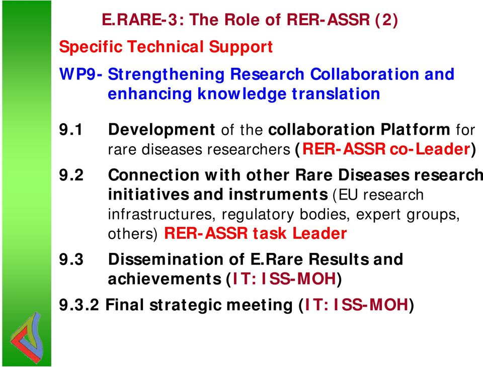 2 Connection with other Rare Diseases research initiatives and instruments (EU research infrastructures, regulatory bodies,