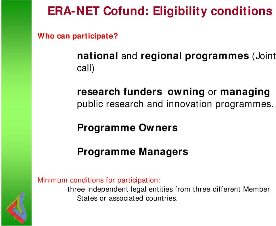 public research and innovation programmes.