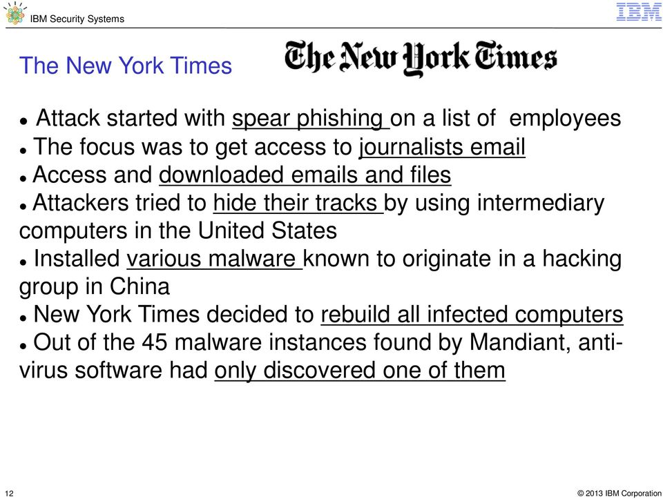 United States Installed various malware known to originate in a hacking group in China New York Times decided to rebuild
